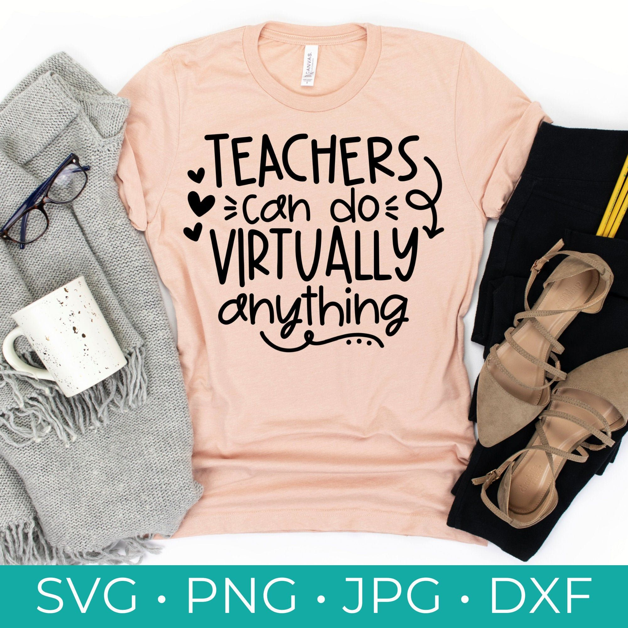 Teachers Can Do Virtually Anything Svg Teacher Shirt Svg Etsy In 2020 Teacher Shirts Create T Shirt Anything