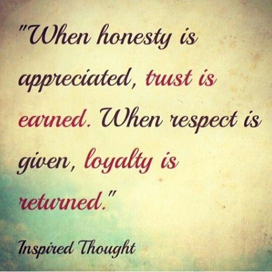 Honesty Trust Respect And Loyalty Loyal Quotes Words Quotes Loyalty Quotes