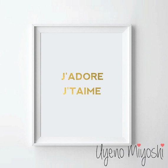 J'ADORE J'TAIME Quote Gold Foil Print, Gold Print, Custom Print in Gold, Illustration Art Print, Gold Foil Art Print