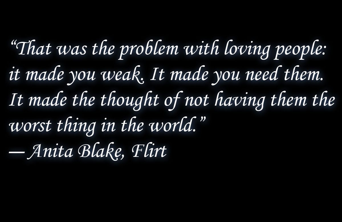 Anita Blake  That Was The Problem With Loving People Book Qoute