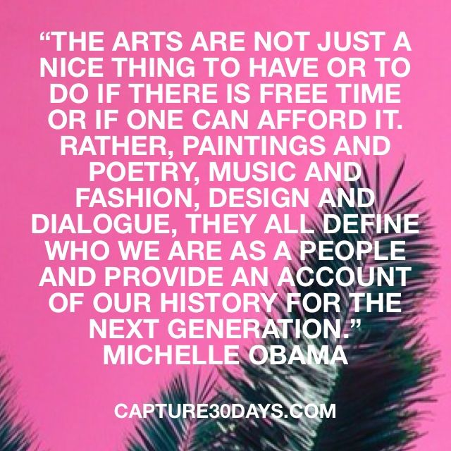 The Arts Are Not Just A Nice Thing To Have They Define Who We Are