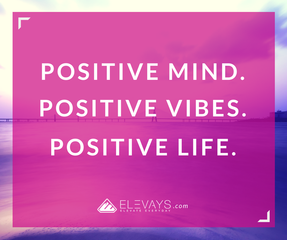 Quote: Positive Mind  Positive Vibes  Positive Life  It's