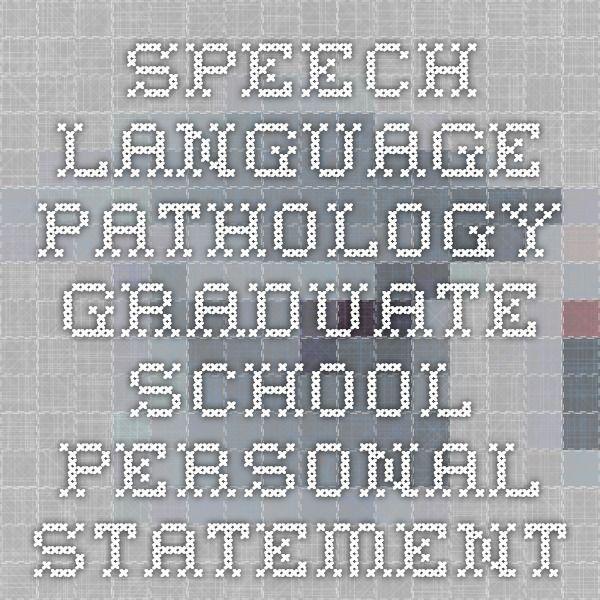 Speech Language Pathology Graduate School Personal Statement - new 8 personal statement graduate school sample