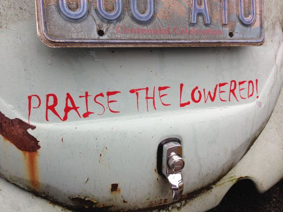 Praise The Lowered Vinyl Decal For Your Car Truck By BnCGraphics - Vinyl decals for your car