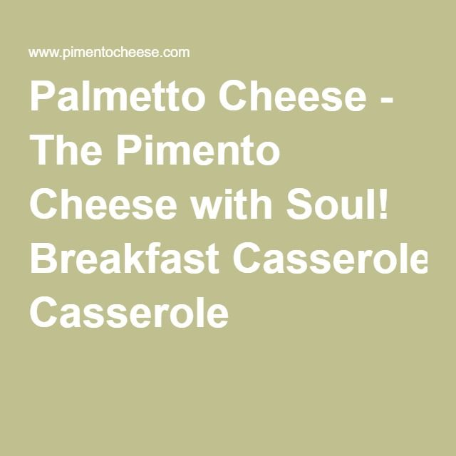 Palmetto Cheese - The Pimento Cheese with Soul! Breakfast Casserole