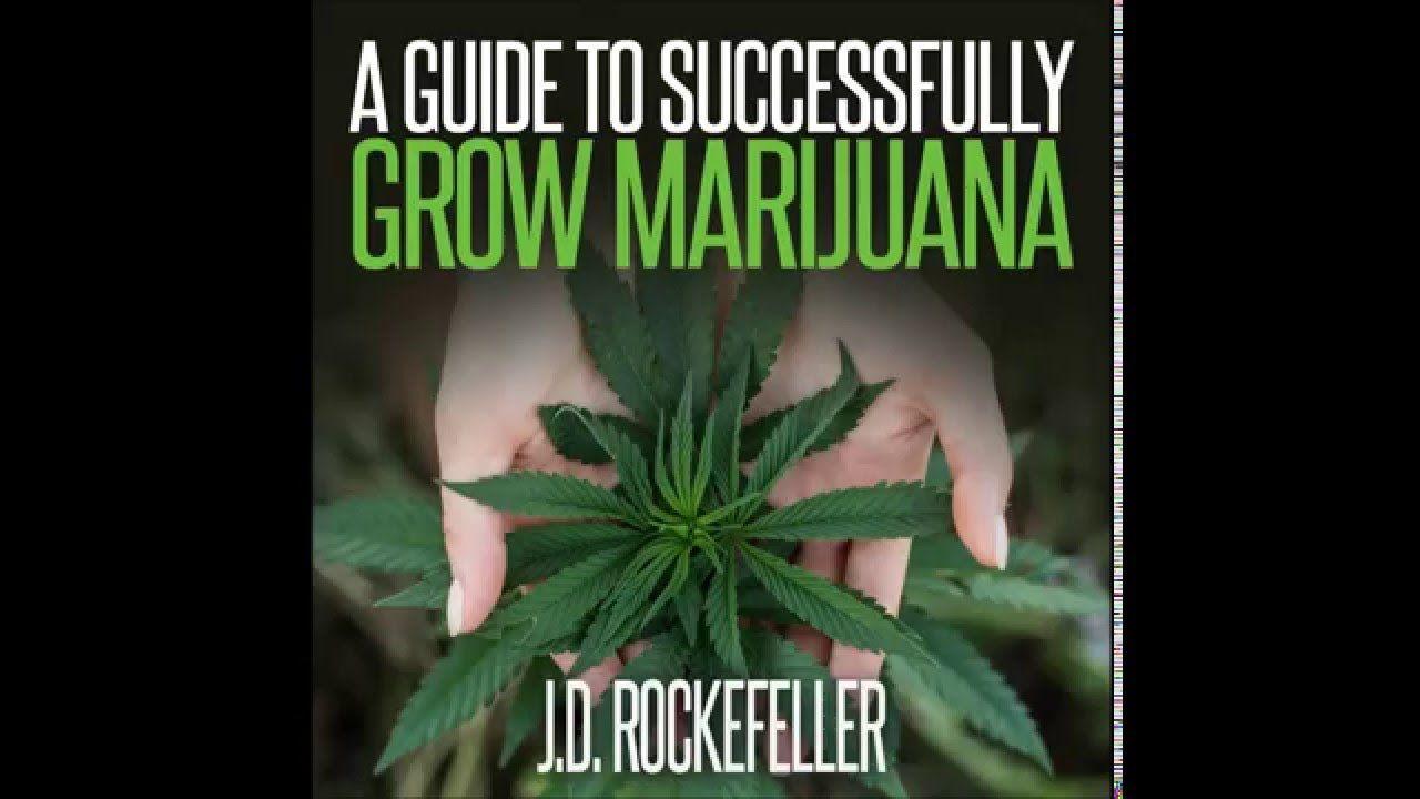 A Guide to Successfully Grow Marijuana Audiobook