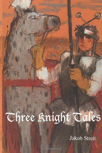 Three Knight Tales by Jakob Streit http://www.amazon.com/dp/1936367246/ref=cm_sw_r_pi_dp_lVM1wb1DHGDQN
