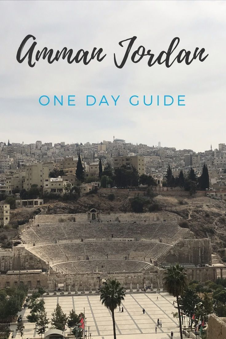 How to Spend One Day in Amman Jordan - Self Guided Amman City Tour