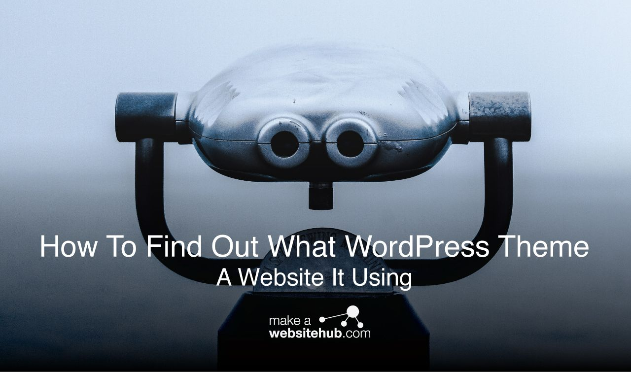 How To Find Out What WordPress Theme A Site is Using | Web