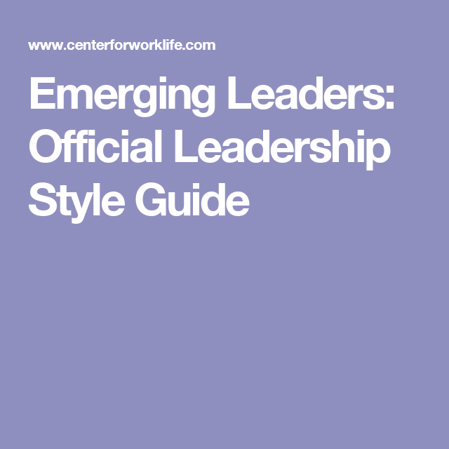 Emerging Leaders: Official Leadership Style Guide