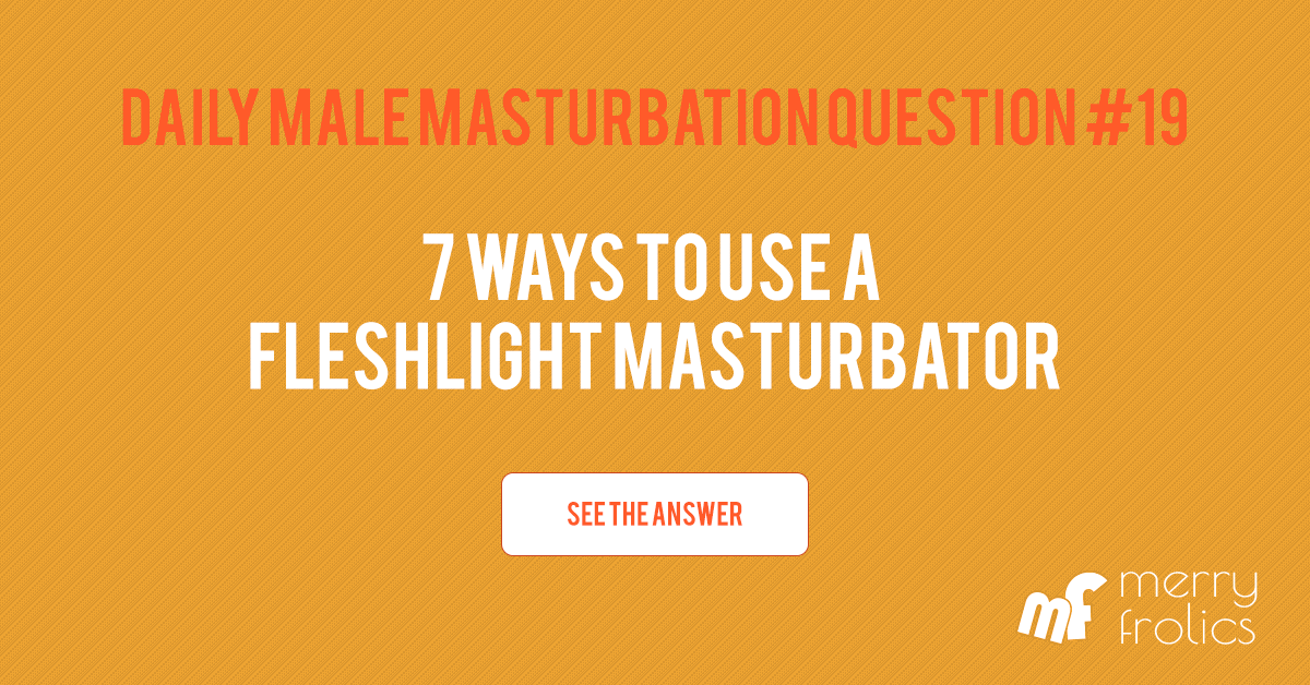 Male masturbation questions