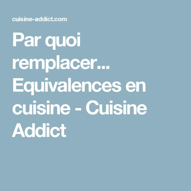 par quoi remplacer equivalences en cuisine - cuisine addict