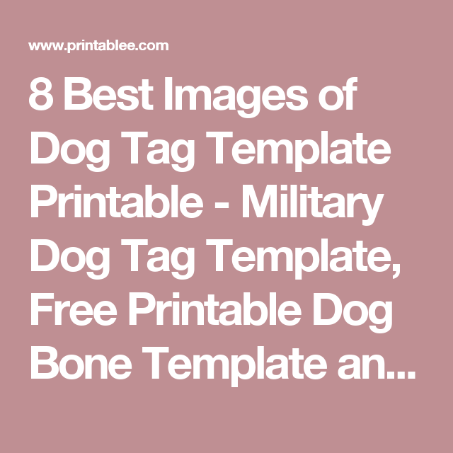 8 Best Images Of Dog Tag Template Printable Military Dog Tag