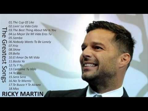 Ricky Martin The Best Songs Of Ricky Martin Youtube