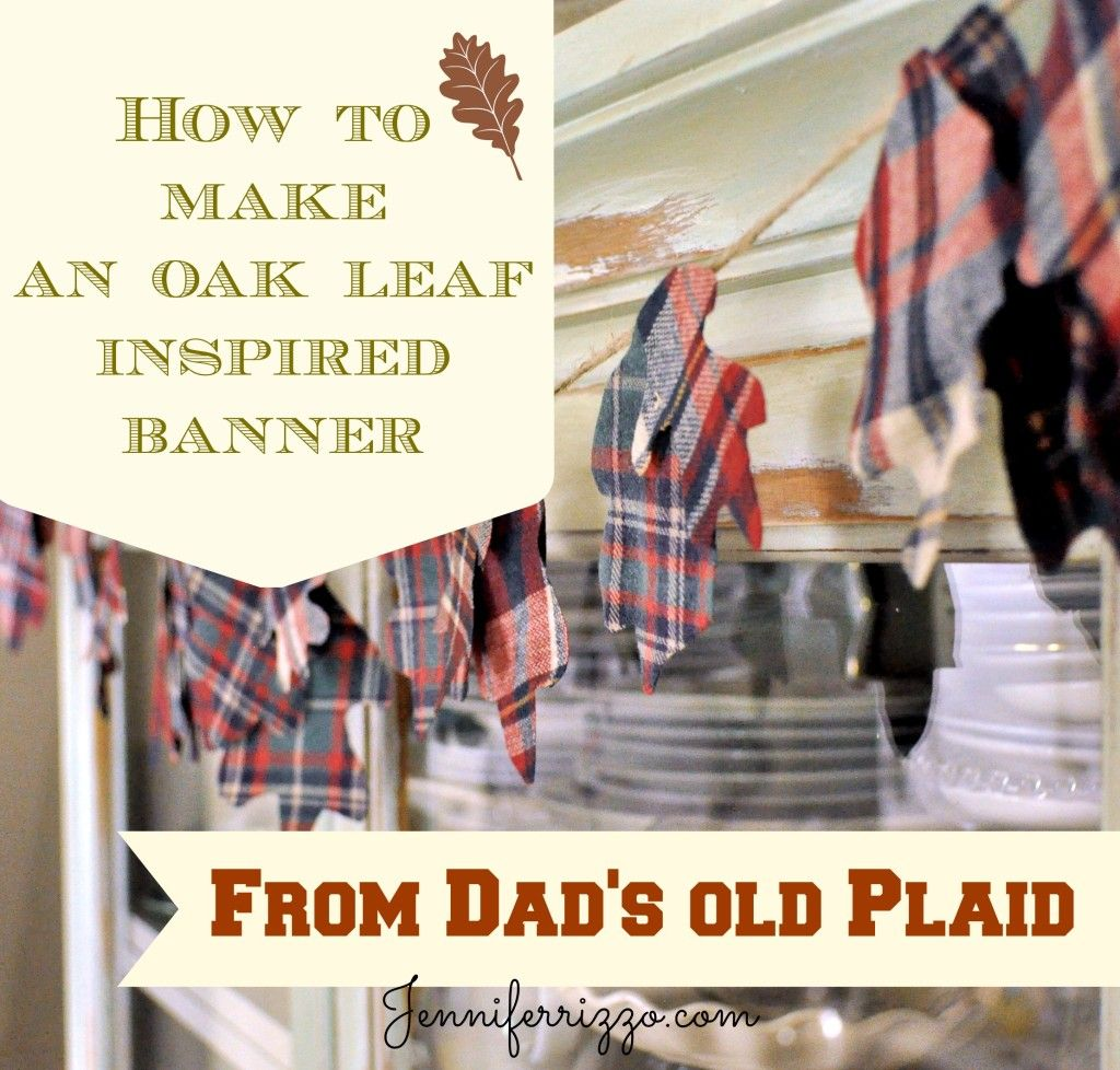 How to make an oak leaf inspired banner from an old plaid shirt