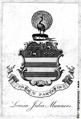 """A 14th c family crest with the motto """"Pour Y Parvenir"""" (just do it) and the name Louisa Julia Manners beneath it. This is the crest of the Manners family, with the peacock I think since the 14th century or before, although by the time an emblazon is this complex it must be fairly late, and the book here is from the 18th century."""