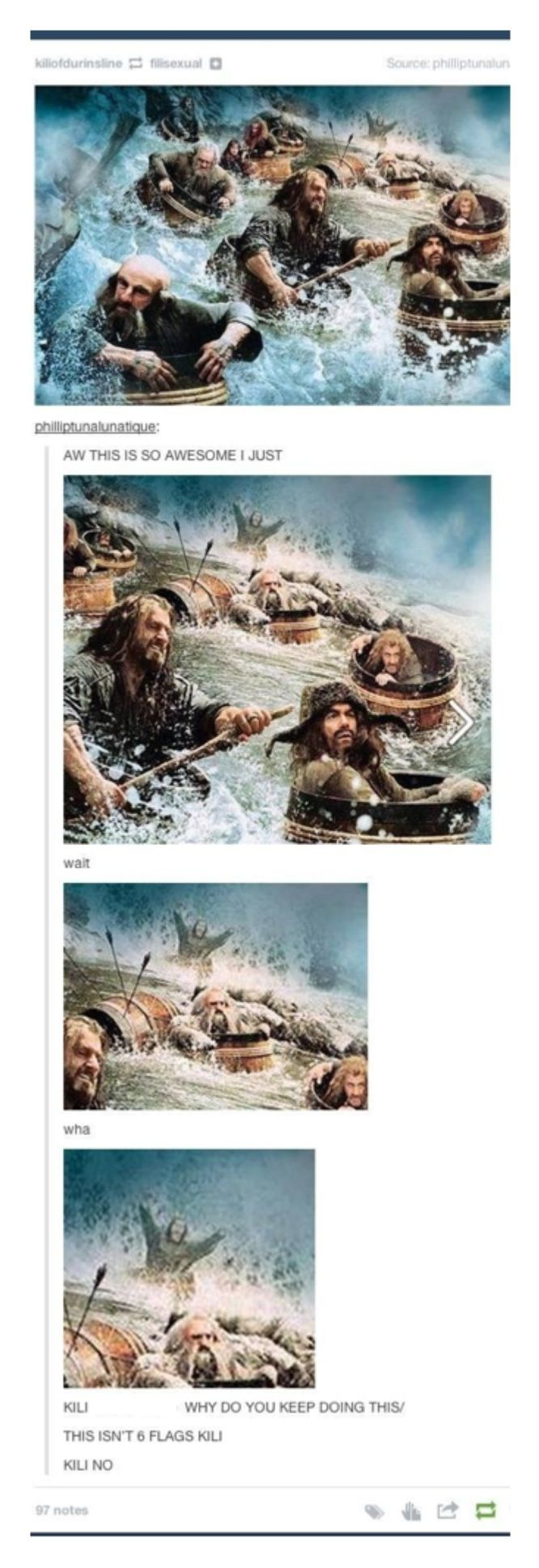 KILI. NO. <<< are we not going to mention how he just got shot in the leg in this scene? With a poisonous arrow? Kili is just the king of being optimistic...