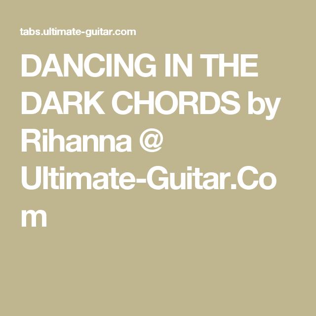 Dancing In The Dark Chords By Rihanna Ultimate Guitar Music