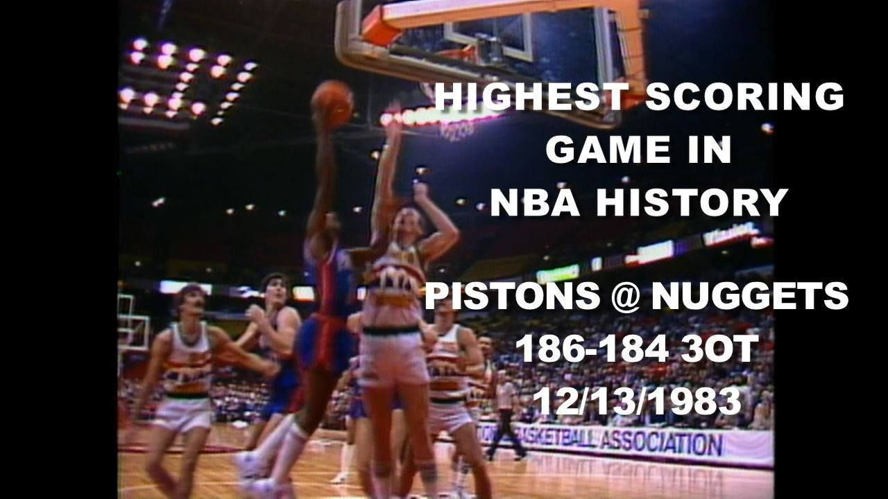 The Highest Scoring Game In Nba History Pistons Nuggets 186 184 3ot True Sports Fan Basketball Information Nba Basketball Rules