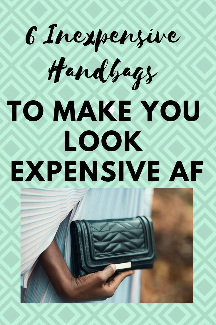 Inexpensive Handbags to Make You Look Expensive AF! These bags are so cute and super reasonably priced. Be sure to check out these purses!