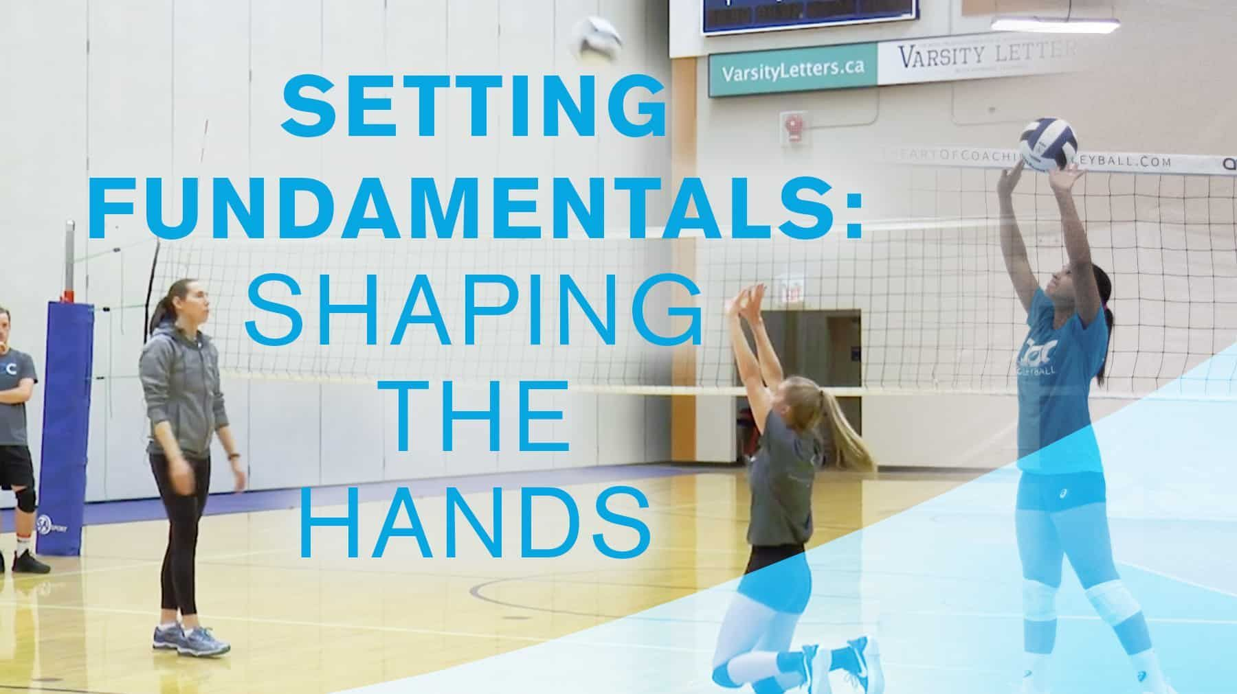 Setting Fundamentals Shaping The Hands The Art Of Coaching Volleyball Coaching Volleyball Volleyball Drills Coaching