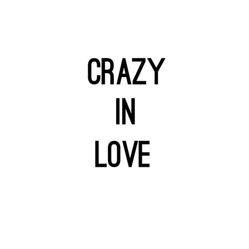 Crazy In Love Beyonce Fifty Shades Of Grey Edit Cover By Ideemusic Crazy Love Quotes Instagram Caption Lyrics Beyonce Lyrics