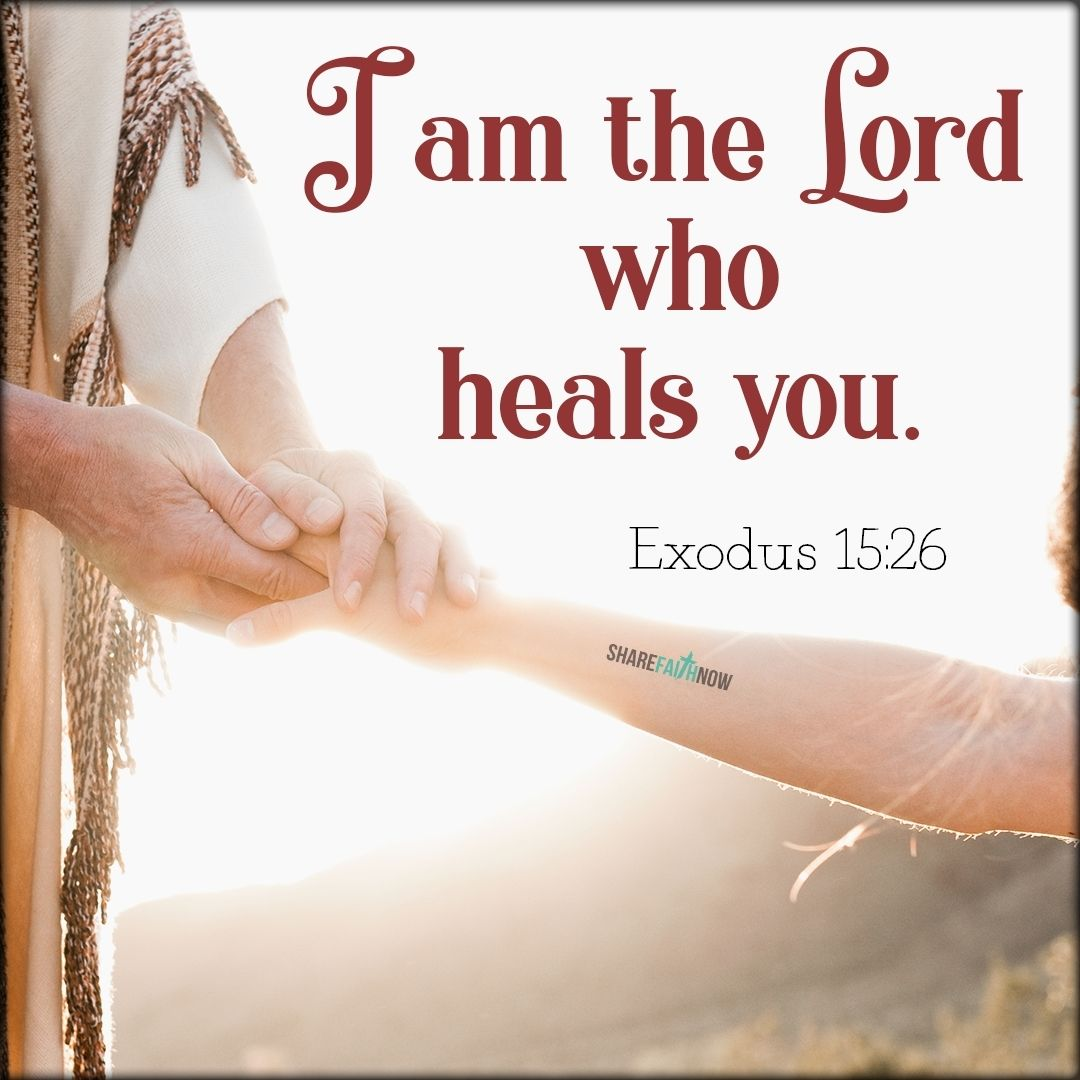 Bible Verses:I am the Lord who heals you  | Bible Verses