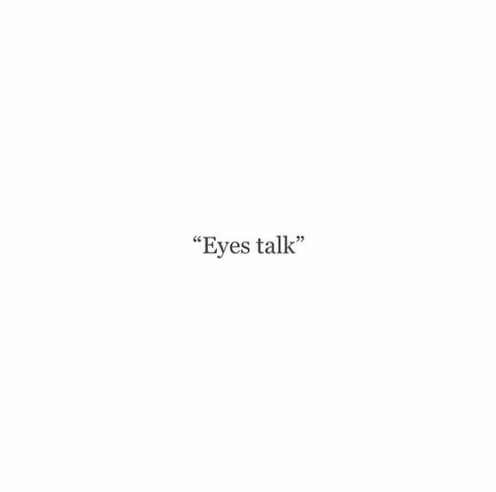 Eyes Talk Words Quotes Caption Quotes Short Quotes