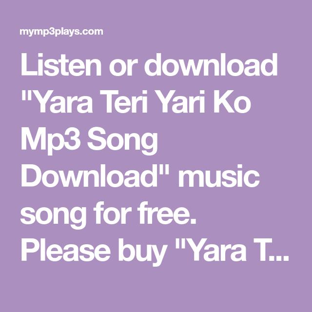Yara Teri Yari Ko Mp3 Song Download Mp3 Song Download Mp3 Song Songs