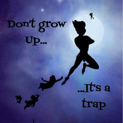Quote Peter Pan Dont Grow Up Its A Trap Archidev