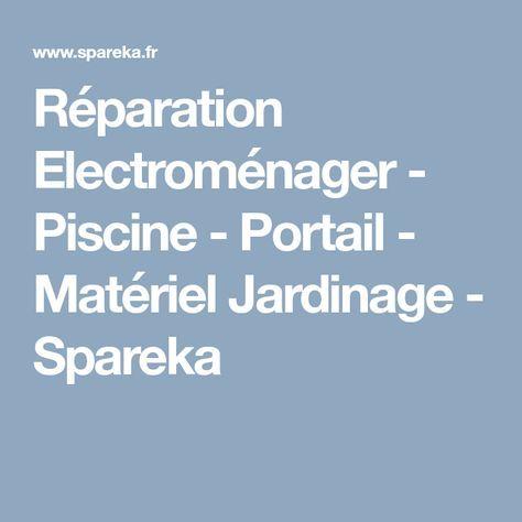 Réparation Electroménager - Piscine - Portail - Matériel Jardinage