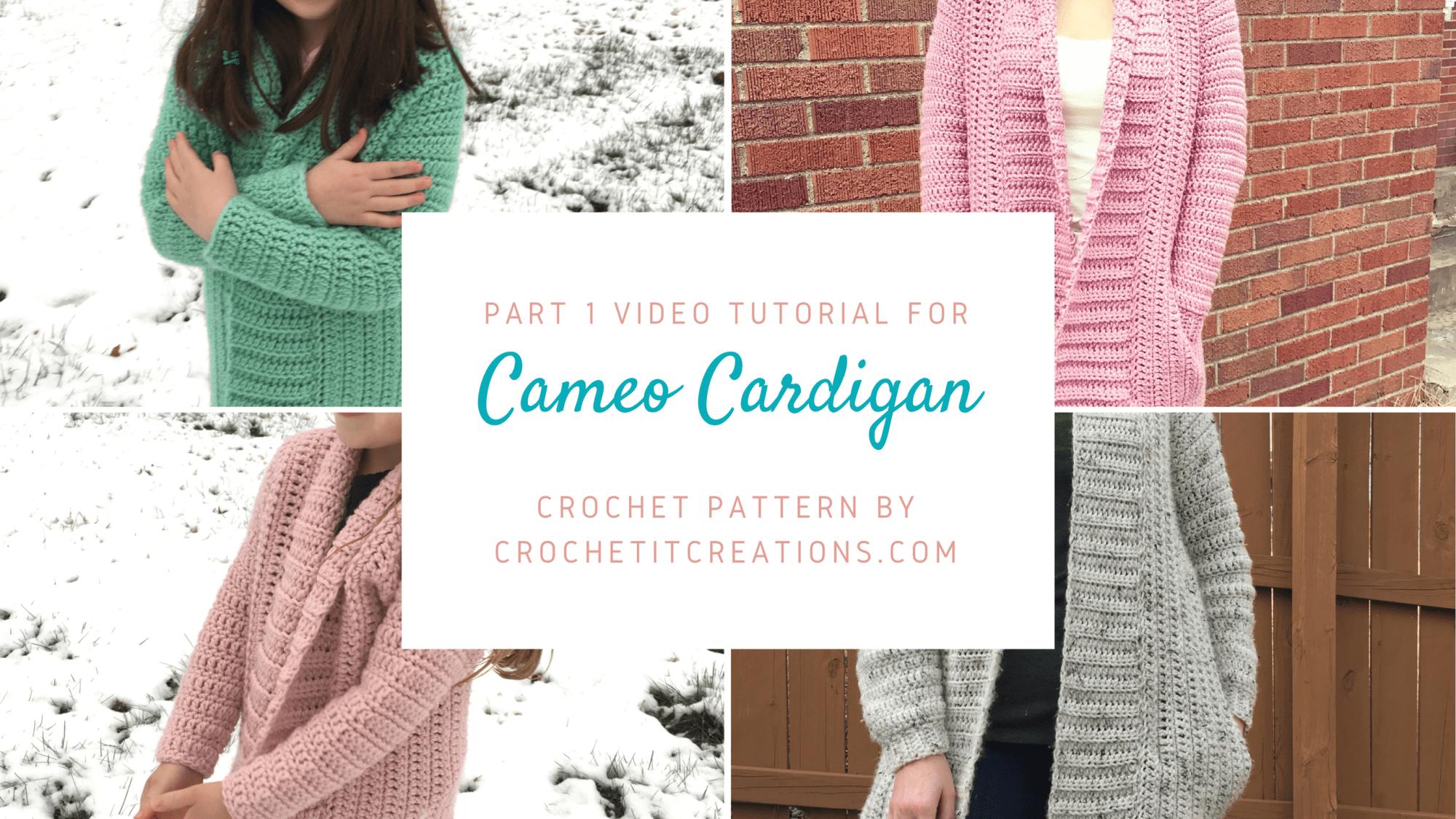 Part 1 Video Tutorial of Cameo Cardigan Crochet Pattern | Basic ...