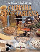 Manual Prático de Cozinha Vegetariana
