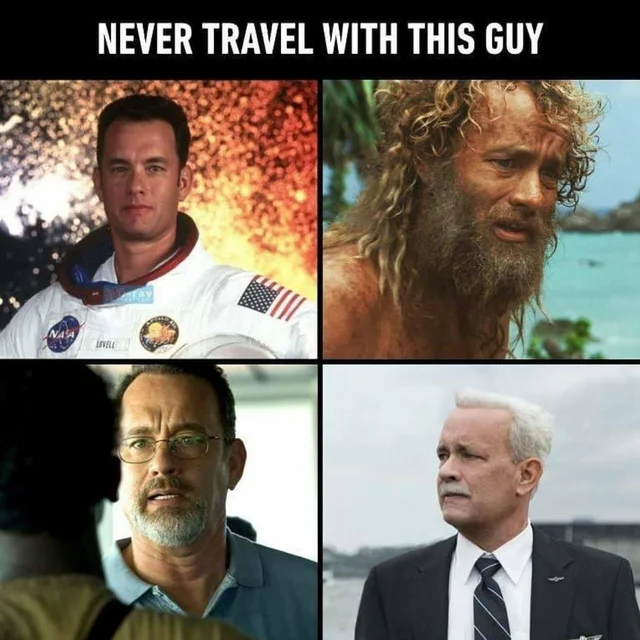 12++ Never travel with tom hanks inspirations