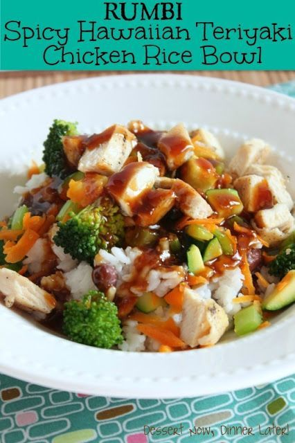 Spicy Hawaiian Teriyaki Chicken Rice Bowl (Rumbi Copycat) - Dessert Now, Dinner Later!.