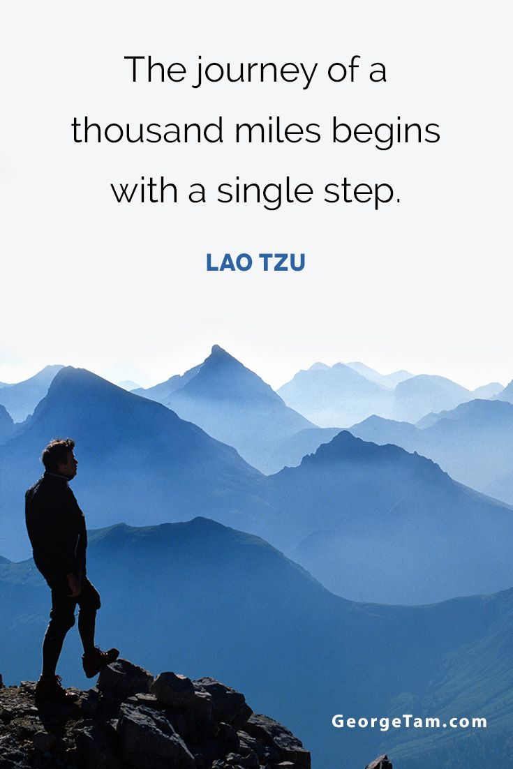 The journey of a thousand miles begins with a single step. #LaoTzu