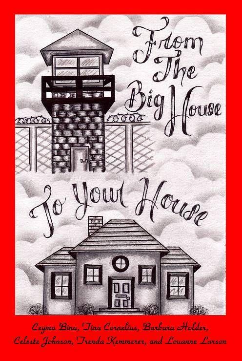 Prison Inmate Incarceration Art Strongprisonwives Com Big House