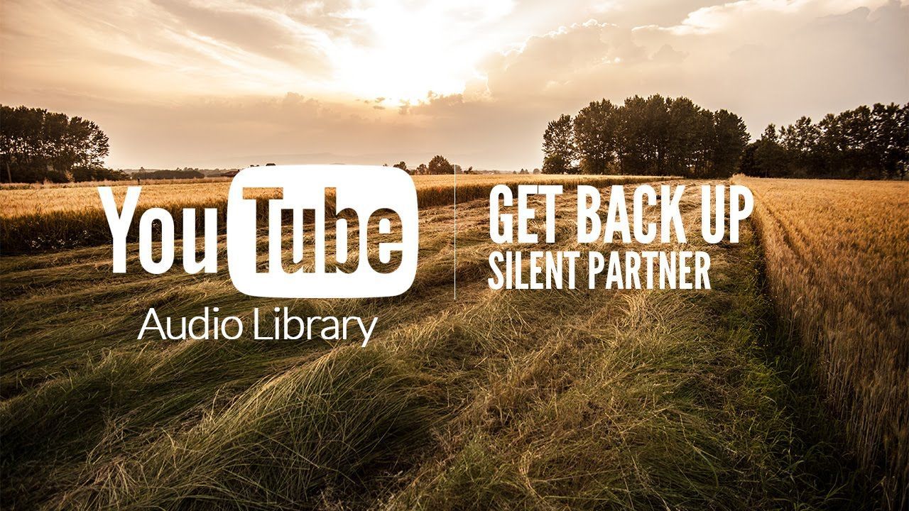 Get Back Up by Silent Partner from YouTube Audio Library