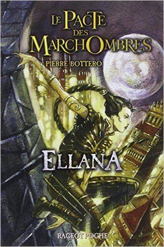 Pacte Des Marchombres Le T 01 Ellana Amazon Com Pierre Bottero Books Books My Books Favorite Books