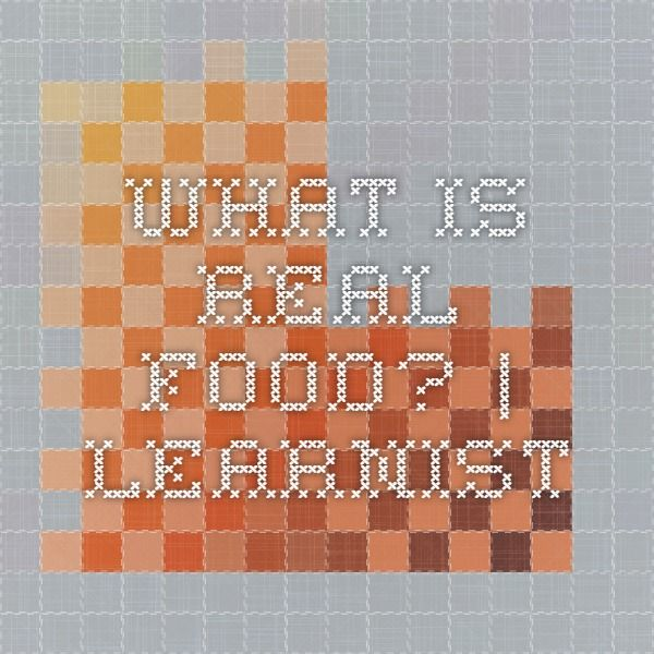What is Real Food? | Learnist