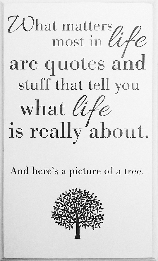 What matters most in life are quotes and stuff that tell you what ...