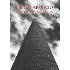 Pedro Aparicio, Mi última instancia es un libro que recopila los 383 artículos que escribió en Diario Sur en su sección Sur de Europa entre 2004 y 2007, con una calidad literaria y dominio del lenguaje, lo que era para él lo más importante de su vida y sus grandes pasiones.