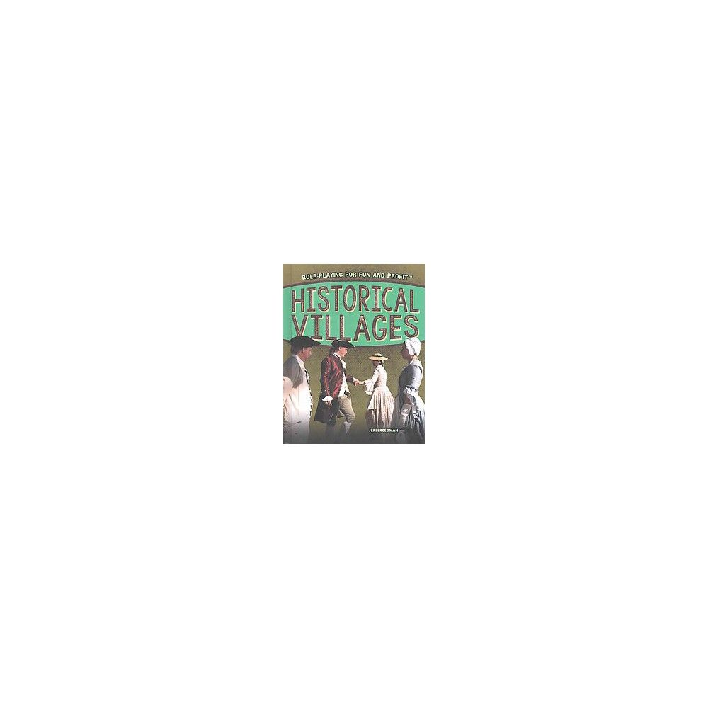 Historical Villages ( Role-playing for Fun and Profit) (Hardcover)