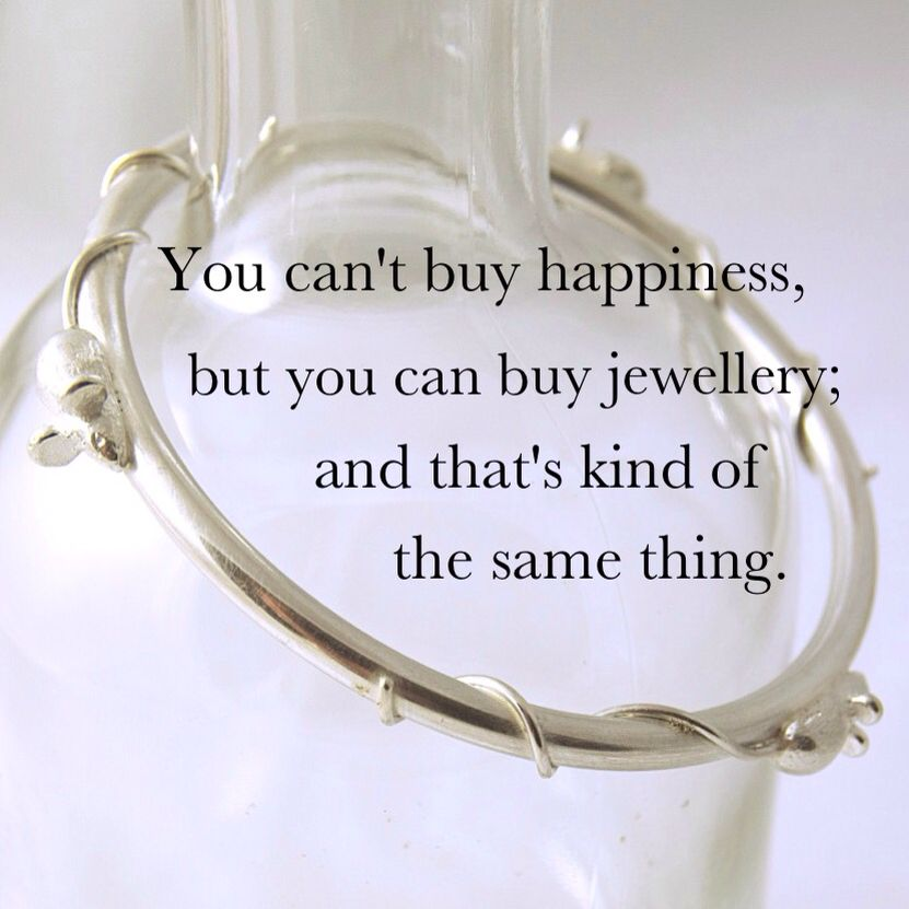 You Can T Buy Happiness But You Can Buy Jewellery And That S Kind Of The Same Thing Jewellery Quotes Jewelry Quotes Buying Jewelry Jewelry