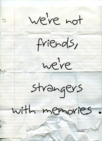 harsh but sometimes true, nothing ever stays the same.....