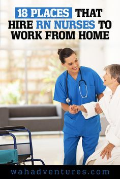 61 Places That Hire Rn Nurses To Work From Home In 2020 Nursing