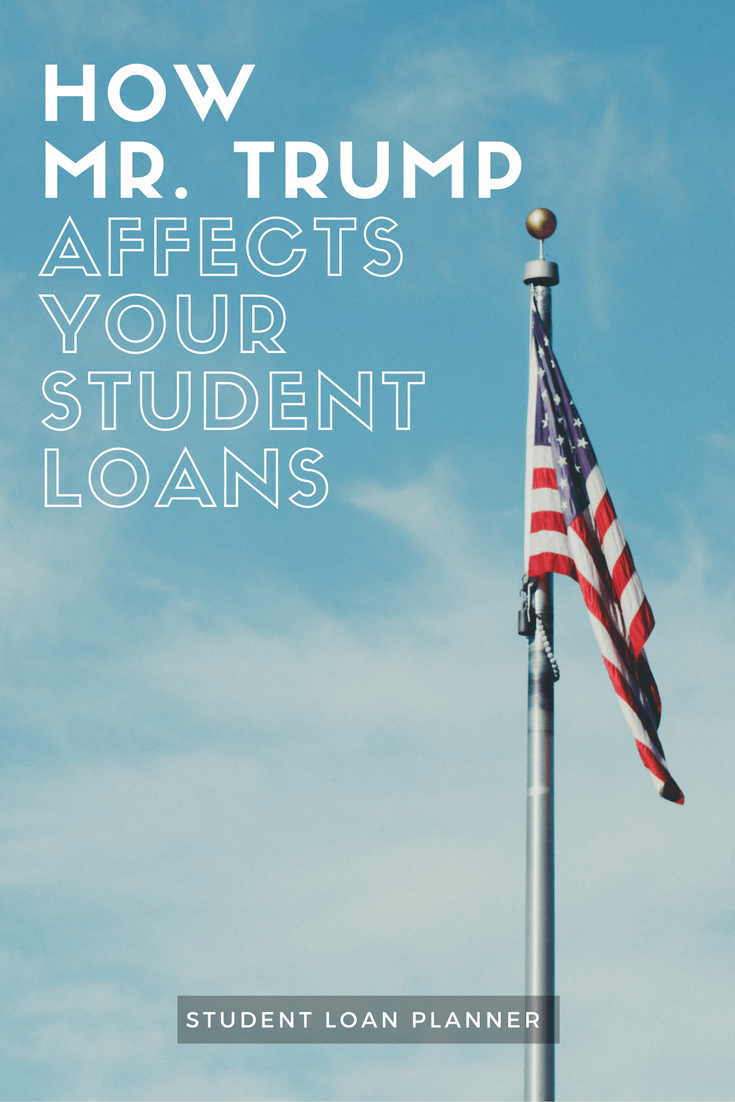 How President Trump Affects Student Loans Student Loans Bad