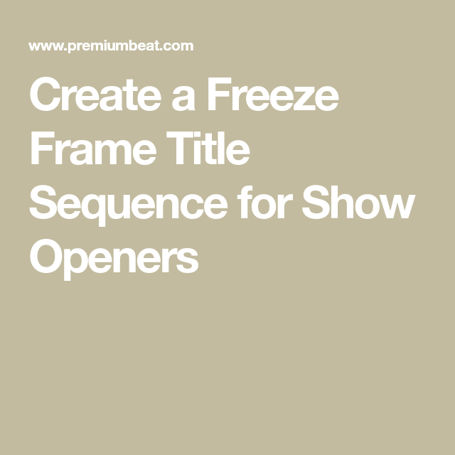Modern Freeze Frame In Premiere Composition - Frames Ideas ...