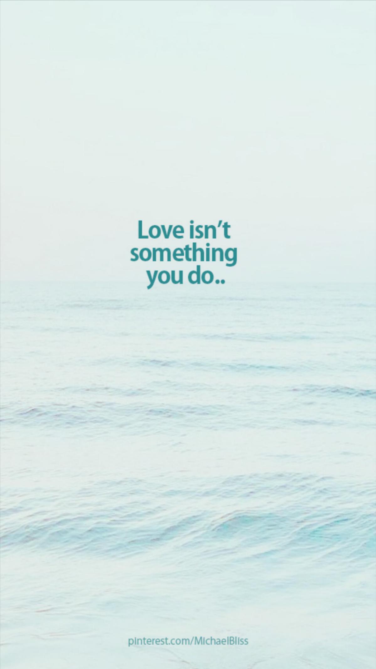 Love isn't something you do