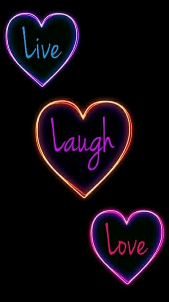 Pin By Tammy Hosey On Love And Memories Live Laugh Love Quotes Neon Wallpaper Love Pink Wallpaper Galaxy live laugh love wallpaper